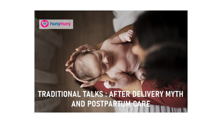 Traditional Talks : After Delivery Myth & Postpartum Care